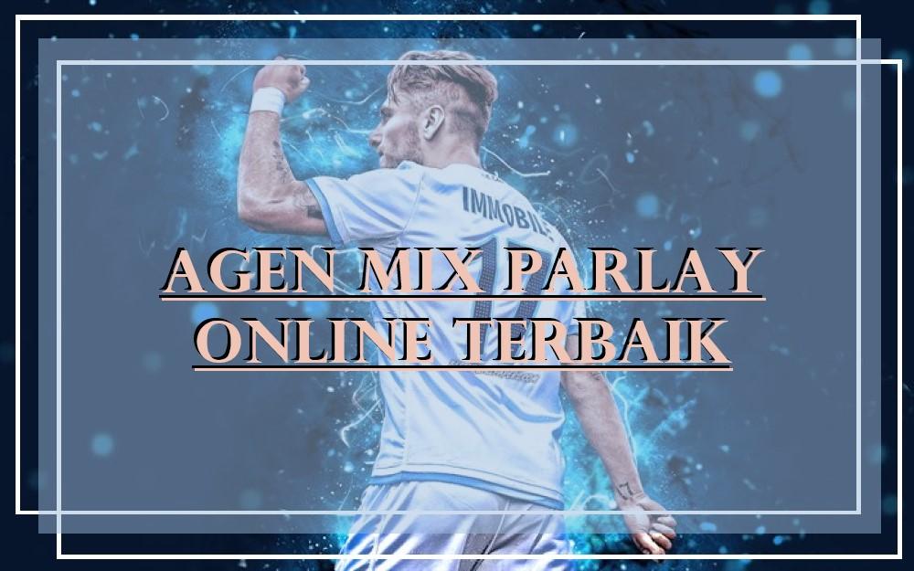Agen Mix Parlay Online Terbaik