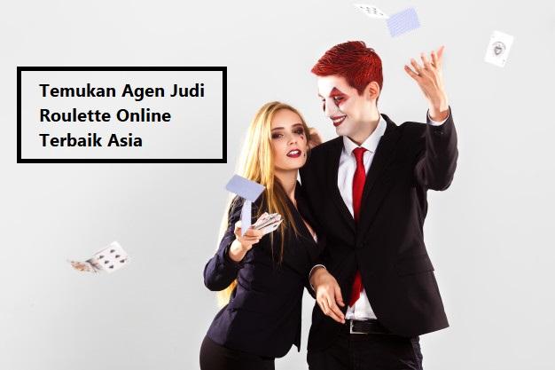 Temukan Agen Judi Roulette Online Terbaik Asia