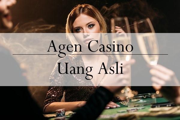 Alasan Pemain Masih Memainkan Agen Casino Uang Asli