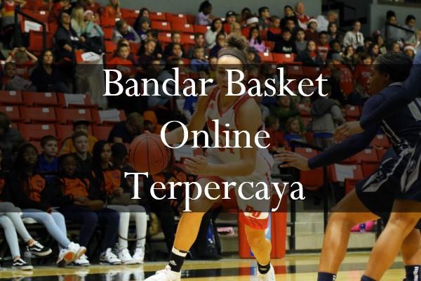 Sistem Mudah Milik Bandar Basket Online Terpercaya