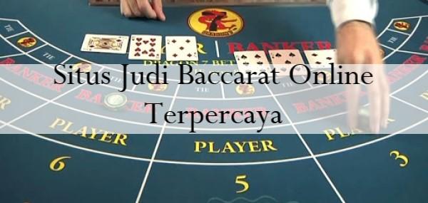 Situs Judi Baccarat Online Terpercaya